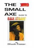 The Small Axe Guide To Rock Steady Updated by Chuck Foster - Book
